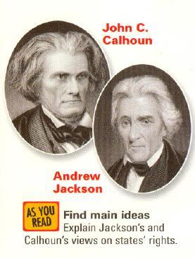 3. A New Crisis Andrew Jackson and James C. Calhoun were once friends.