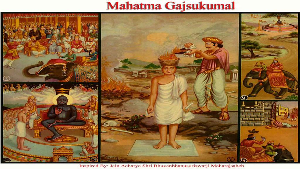 [11] MAHATMA GAJSUKUMAL (1) Father Vasudev, mother Devaki, brother Krishna and many other Kings of small kingdoms were eagerly waiting for Gajsukumal.