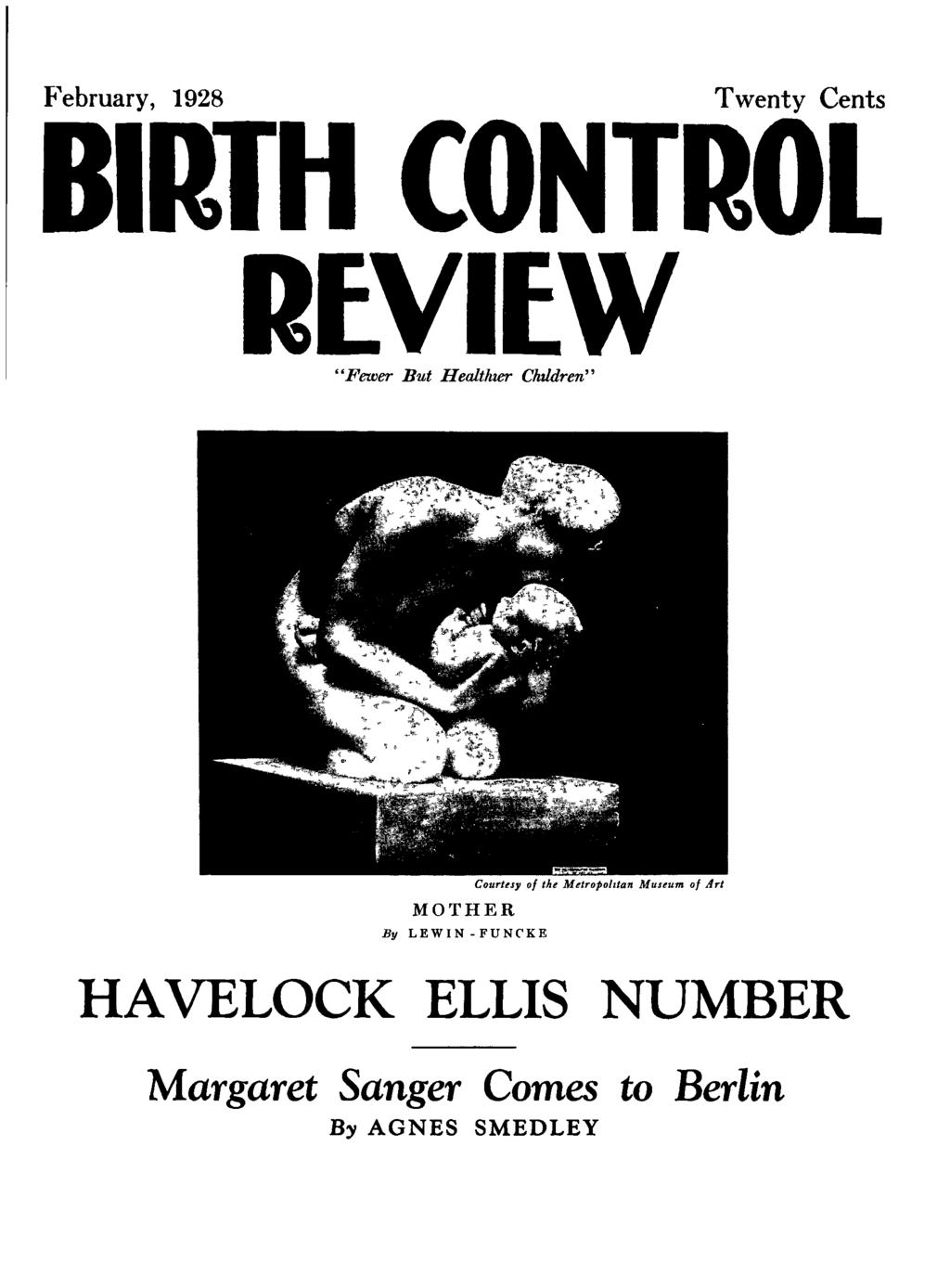 "February, 1928 Twenty Cents BIRTH CONTROL REVIEW ""Fewer But Healthzer Chddren"" MOTHER"