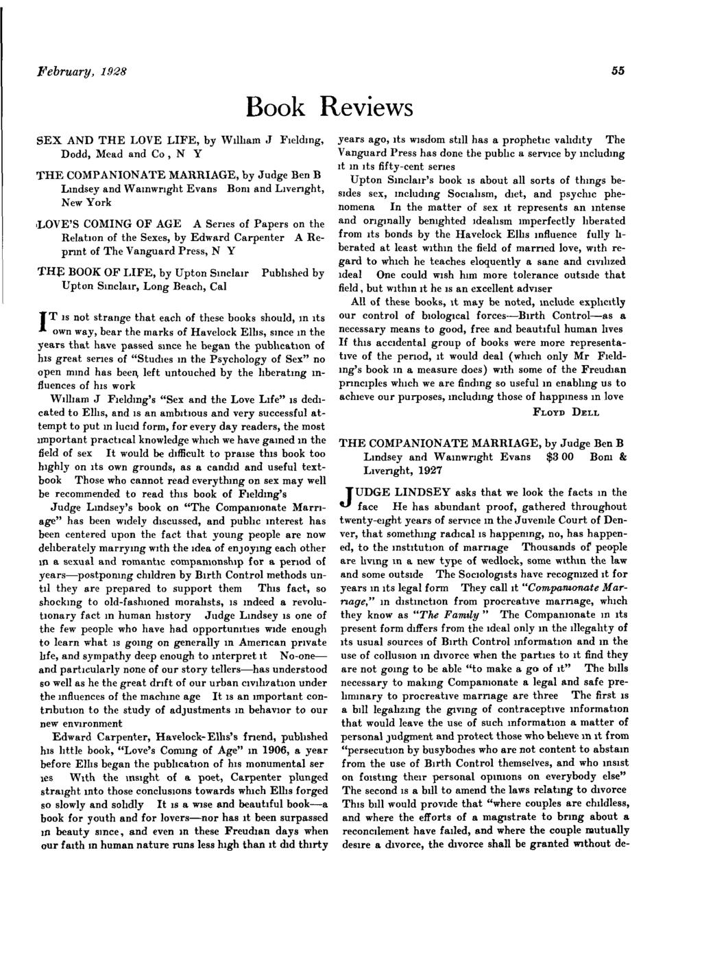 February, 1928 Book Reviews SEX AND THE LOVE LIFE, by W~ll~am J F~eldlng, Dodd, Mead and Co, N Y THE COMPANIONATE MARRIAGE, by Judge Ben B Lmdsey and Walnwrlght Evans Bon~ and Llvenght, New York