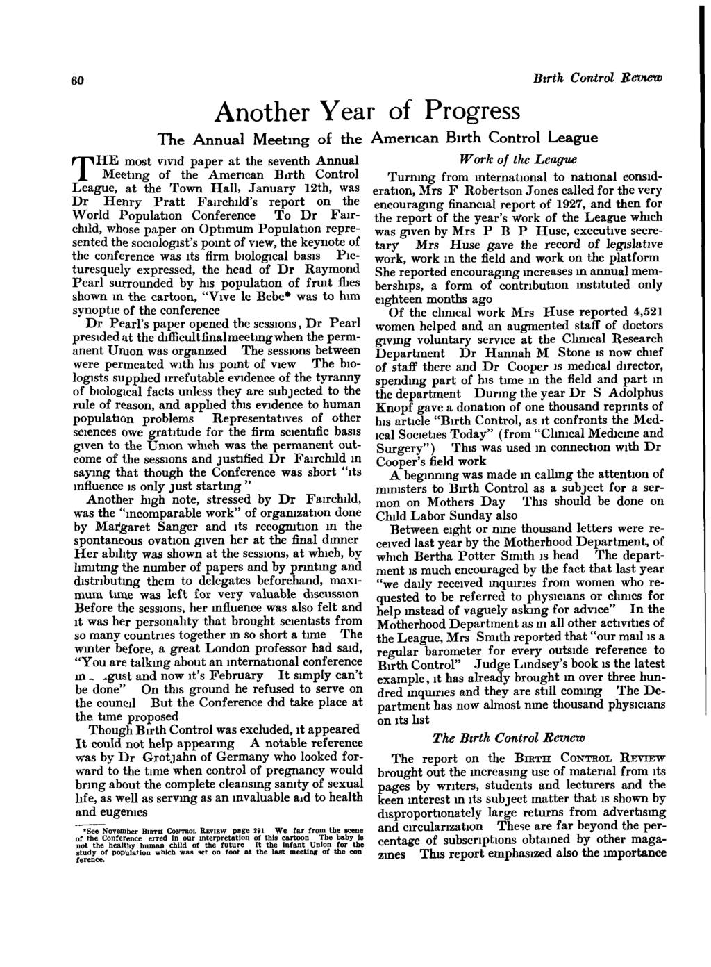THE Another Year of Progress The Annual Meetlng of the most vlvid paper at the seventh Annual Meetmg of the American Birth Control League, at the Town Hall, January 12th, was Dr Henry Pratt