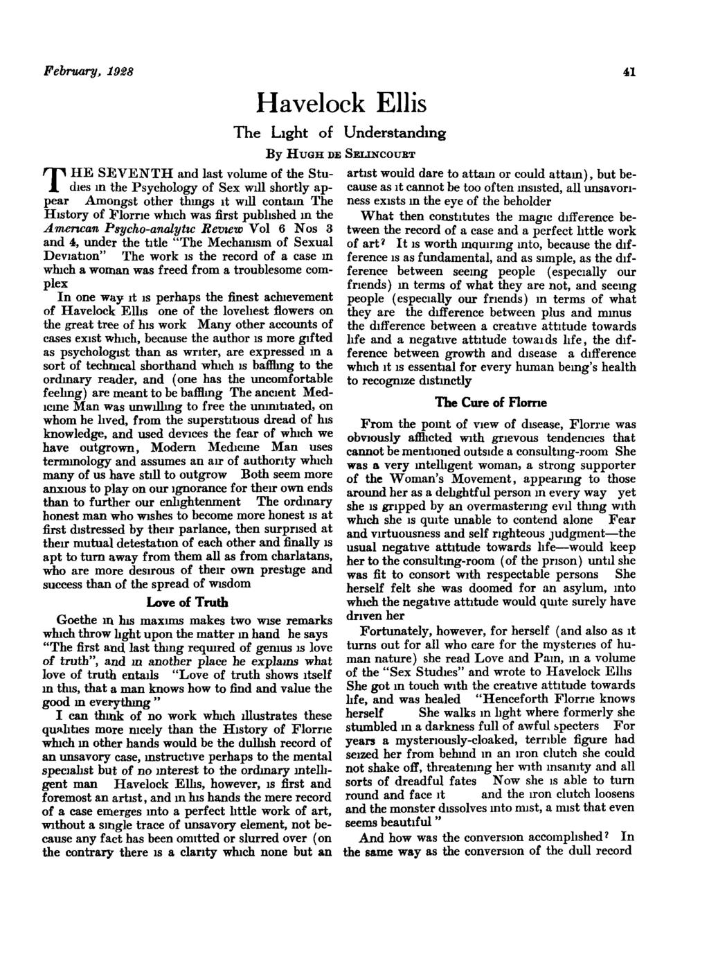 February, 1938 T Havelock Ellis The Light of Understanding By HUGH DE SELZNCOUET HE SEVENTH and last volume of the Stu- artst would dare to attam or could attam), but bed~es m the Psychology of Sex