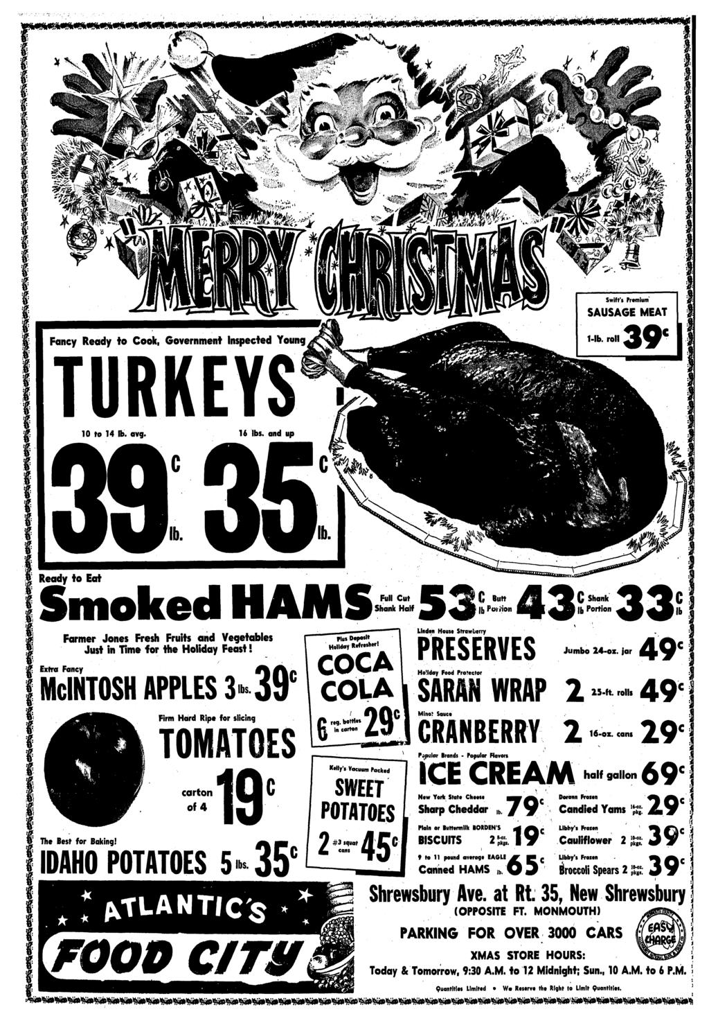 Fancy Ready to Cook, Government Inspected Young TURKEYS*) SAUSAGE MEAT C Extra Fancy Farmer Jones Fresh Fruits and Vegetables Just in Time for the Holiday Feast! The Best for Baking!