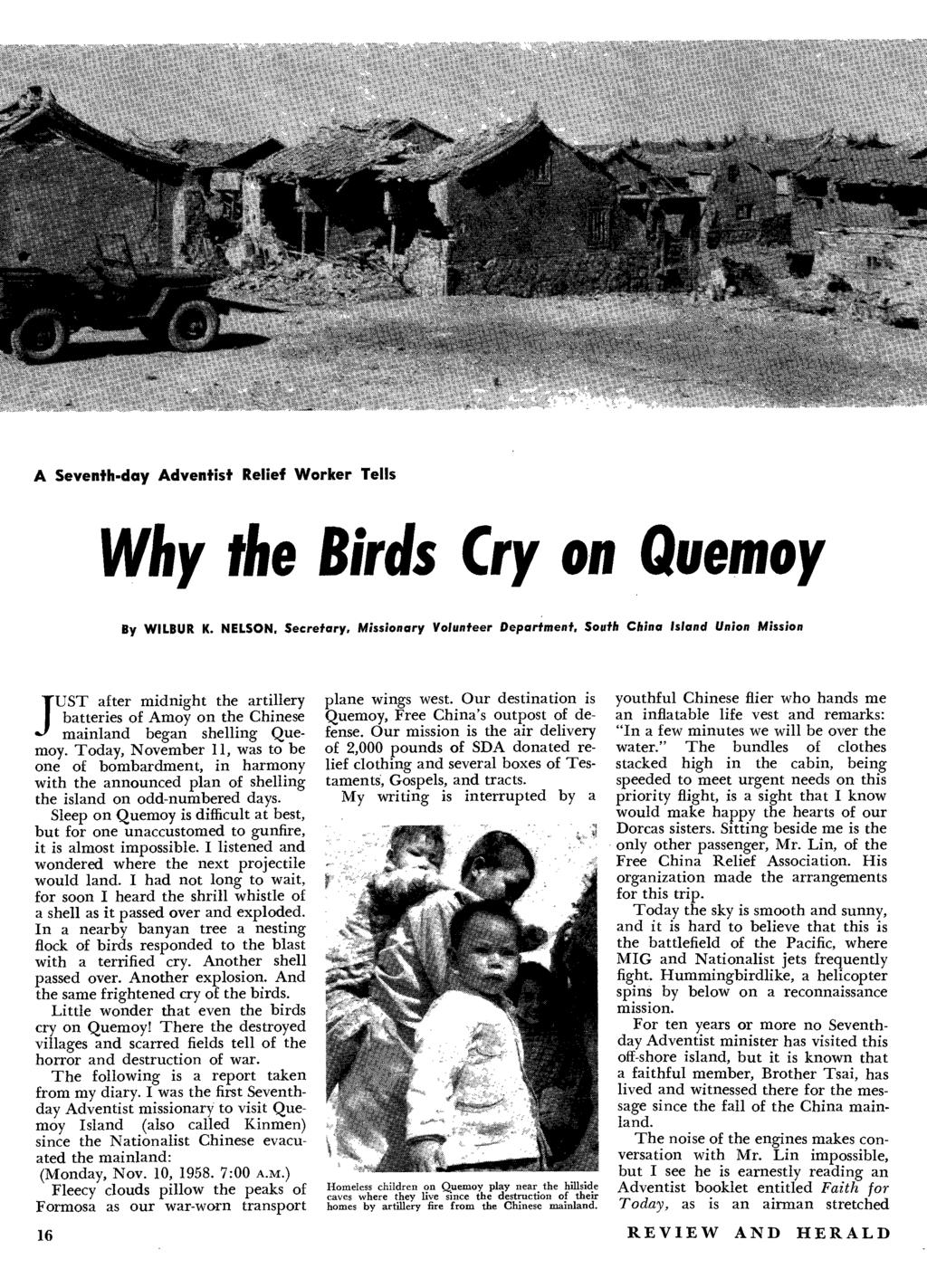 A Seventh-day Adventist Relief Worker Tells Why the Birds Cry on Quemoy By WILBUR K. NELSON.