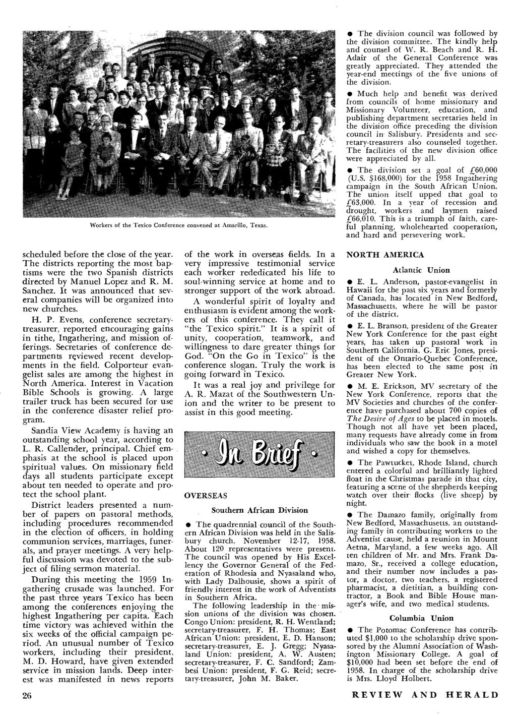 Workers of the Texico Conference convened at Amarillo, Texas. The division council was followed by the division committee. The kindly help and counsel of W. R. Beach and R. H.