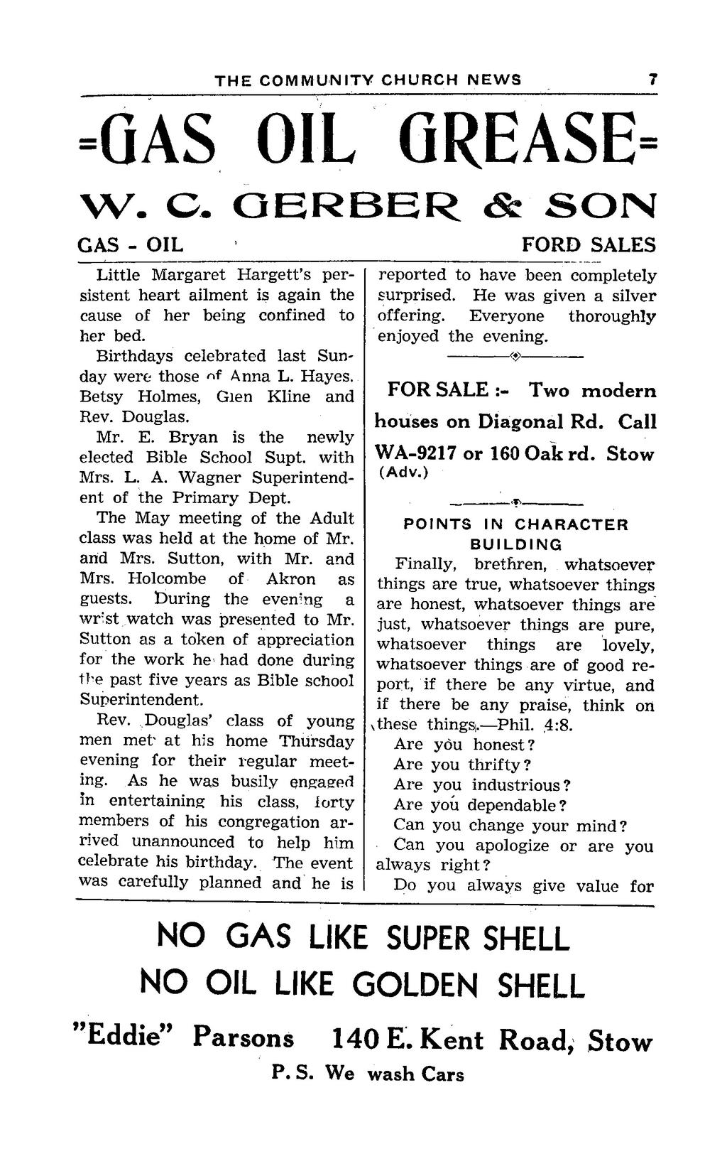 THE COMMUNITY CHURCH NEWS =GAS OIL GREASE= W. C. GERBER & SOIN GAS - OIL Little Margaret Hargett's persistent heart ailment is again the cause of her being confined to her bed.