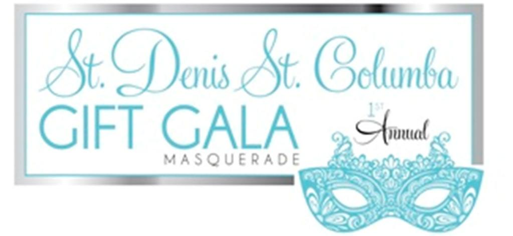The St. Denis - St. Columba Parent School Association proudly presents: May 8, 2015 7:00-10:00 p.m. The Gift Gala Masquerade is a lively party where you will be served sumptuous hors d'oeuvres.