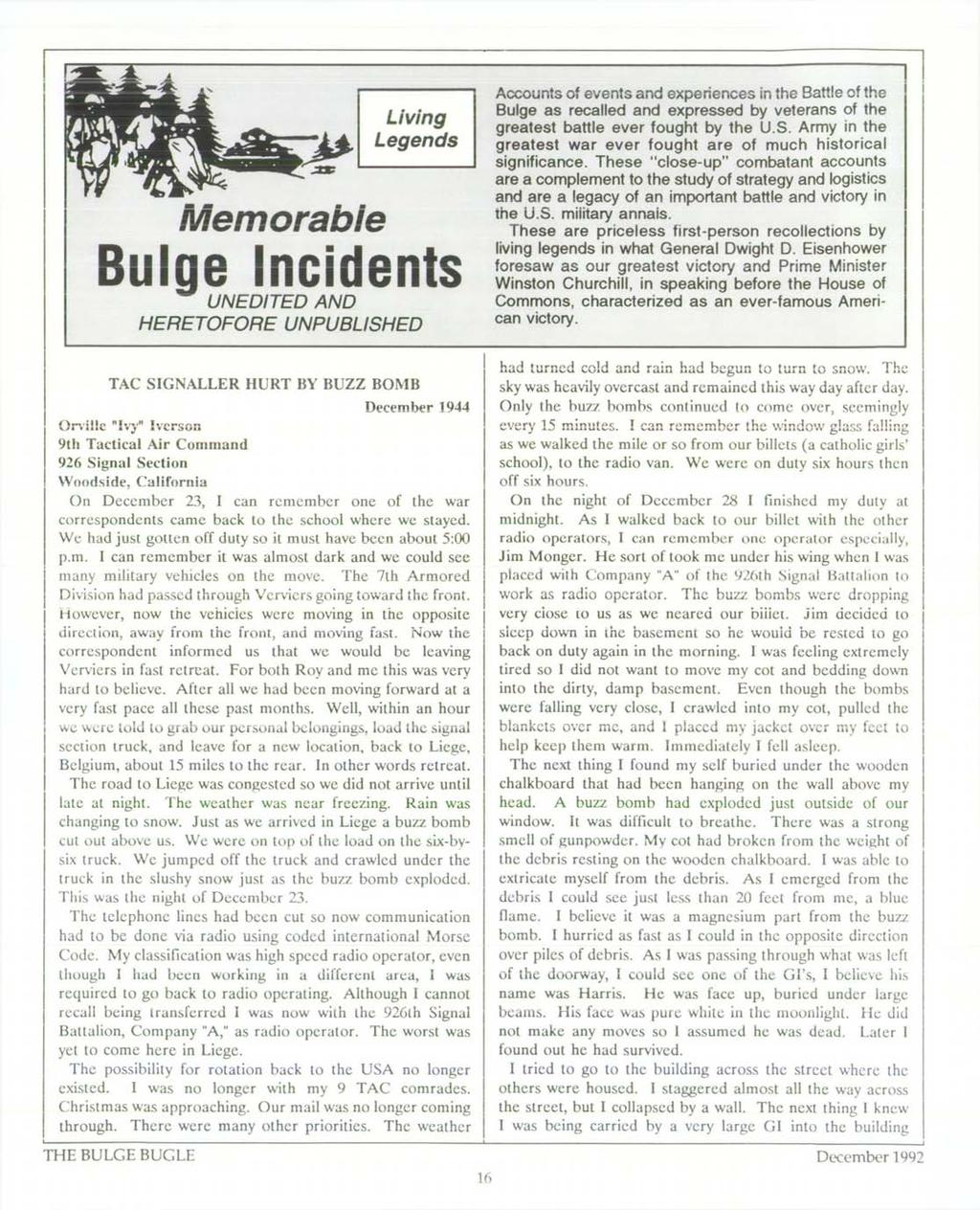 "Memorable Bulge Incidents UNEDITED AND H ERETO FO RE UNPUBLISHED TAG SIGNALLER HURT BY BUZZ BOMB December 1944 Orville ""!"