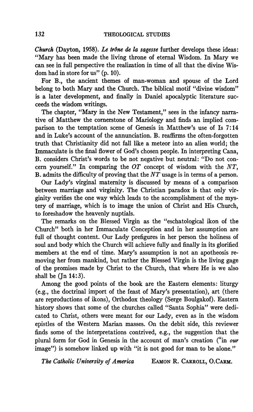"132 THEOLOGICAL STUDIES Church (Dayton, 1958). Le trône de la sagesse further develops these ideas: ""Mary has been made the living throne of eternal Wisdom."