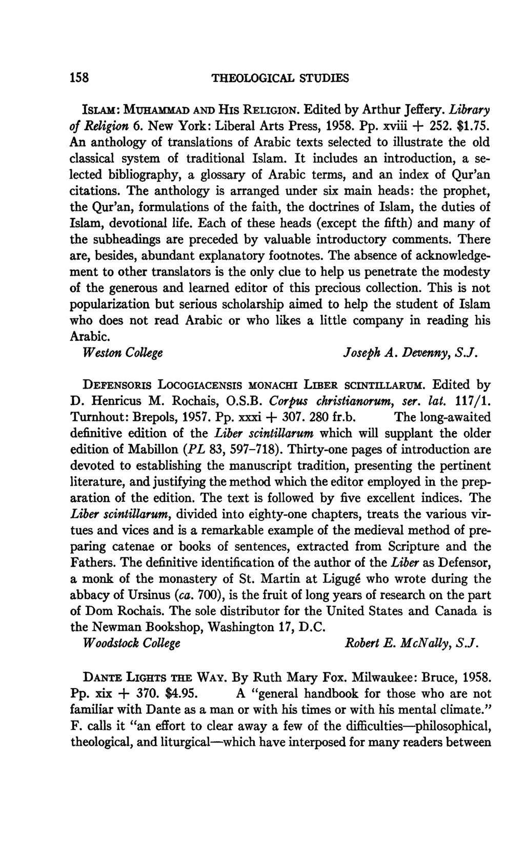 158 THEOLOGICAL STUDIES ISLAM: MUHAMMAD AND His RELIGION. Edited by Arthur Jeffery. Library of Religion 6. New York: Liberal Arts Press, 1958. Pp. xviii + 252. $1.75.