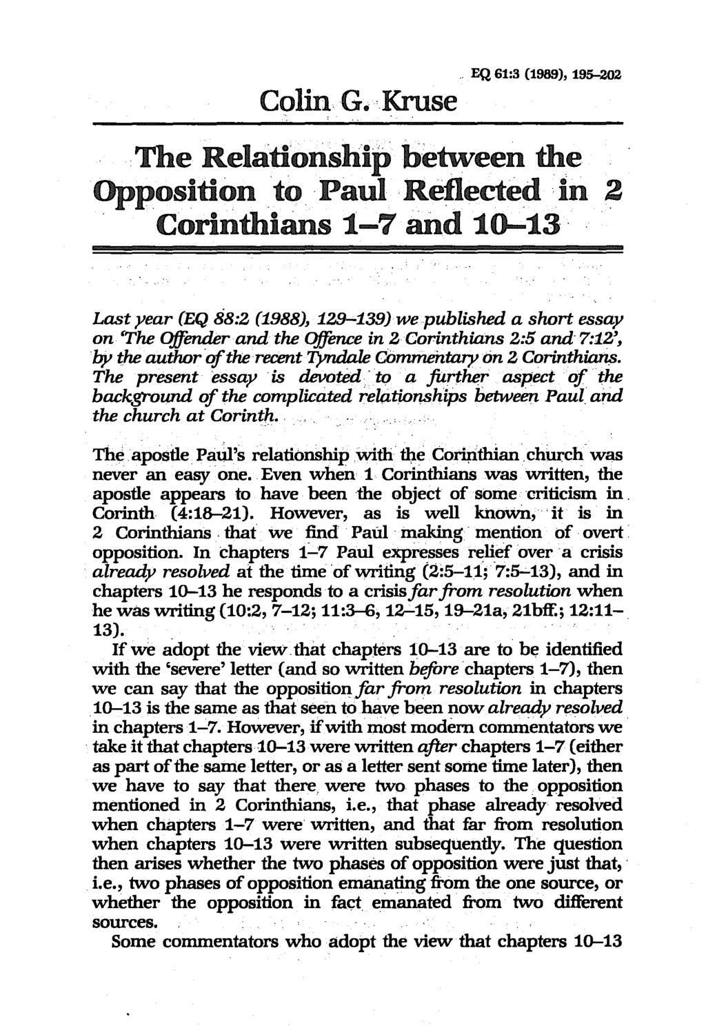 .. EQ 61:3 (1989), 195-202 ColinG.,Kruse The Relationship between the Opposition. to Paul Reflected in.2 Corinthians 1... 7 and 1().
