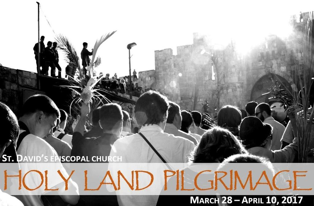 REGISTRATION On behalf of the clergy and people of St. David s Episcopal Church, I m delighted to welcome you on our pilgrimage next year to Jerusalem and the Holy Land!