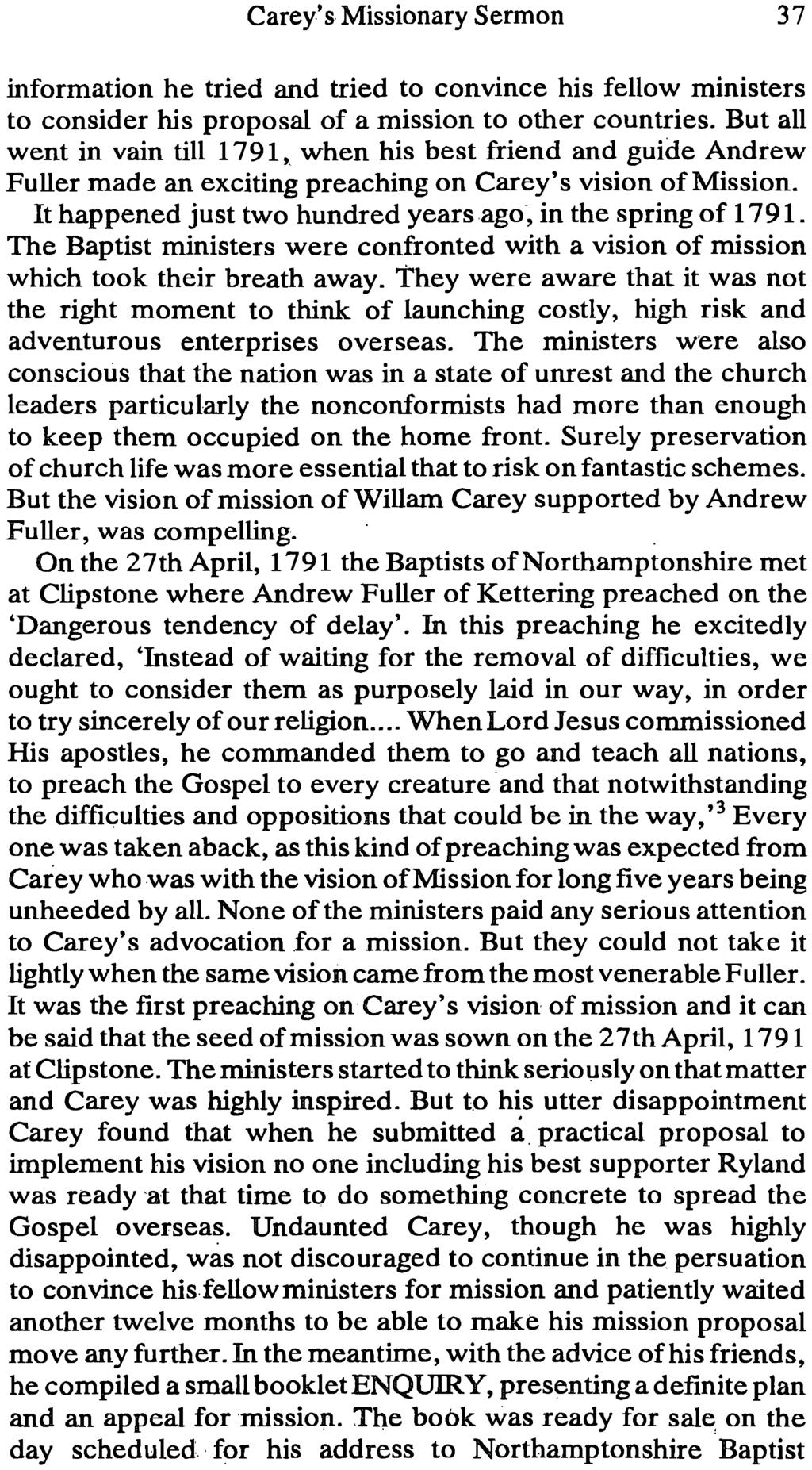 Carey's Missionary Sermon 37 information he tried and tried to convince his fellow ministers to consider his proposal of a mission to other countries.