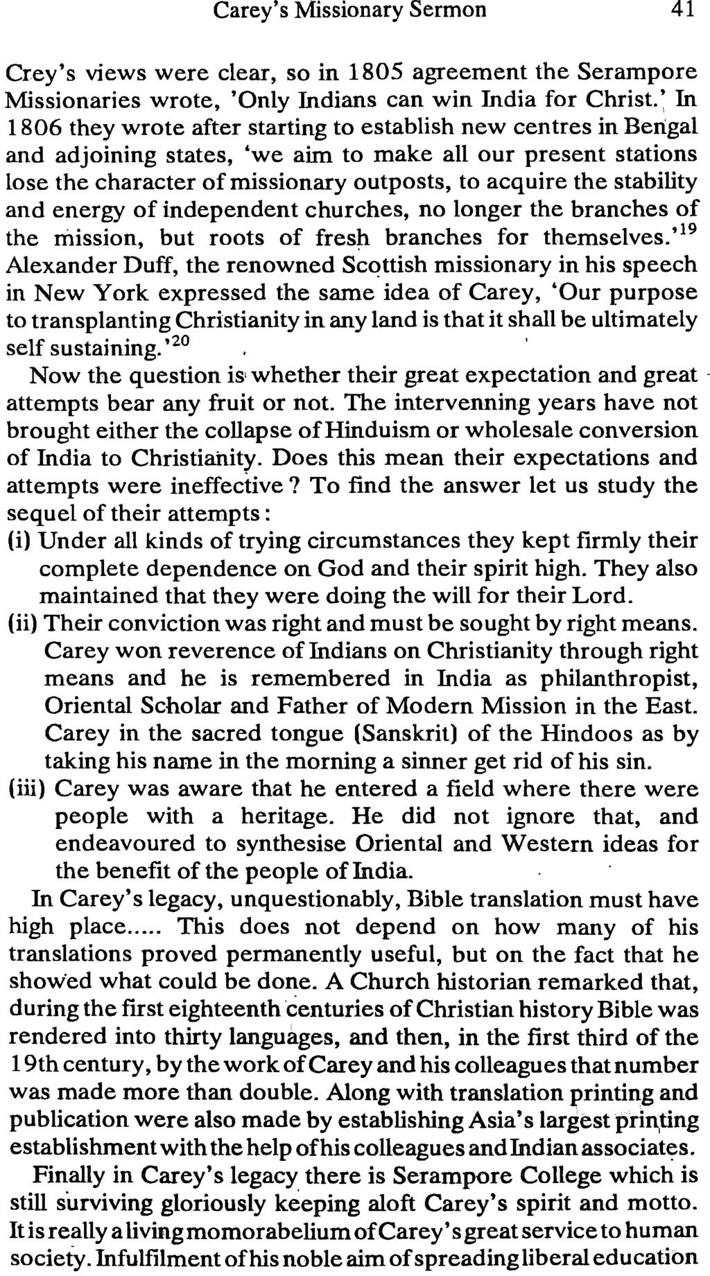 Carey's Missionary Sermon 41 Crey's views were clear, so in 1805 agreement the Serampore Missionaries wrote, 'Only Indians can win India for Christ.