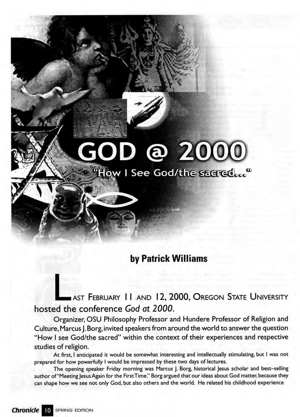 by Patrick Williams AST FEBRUARY I I AND I 2, 2000, OREGON STATE UNIVERSITY hosted the conference God at 2000.