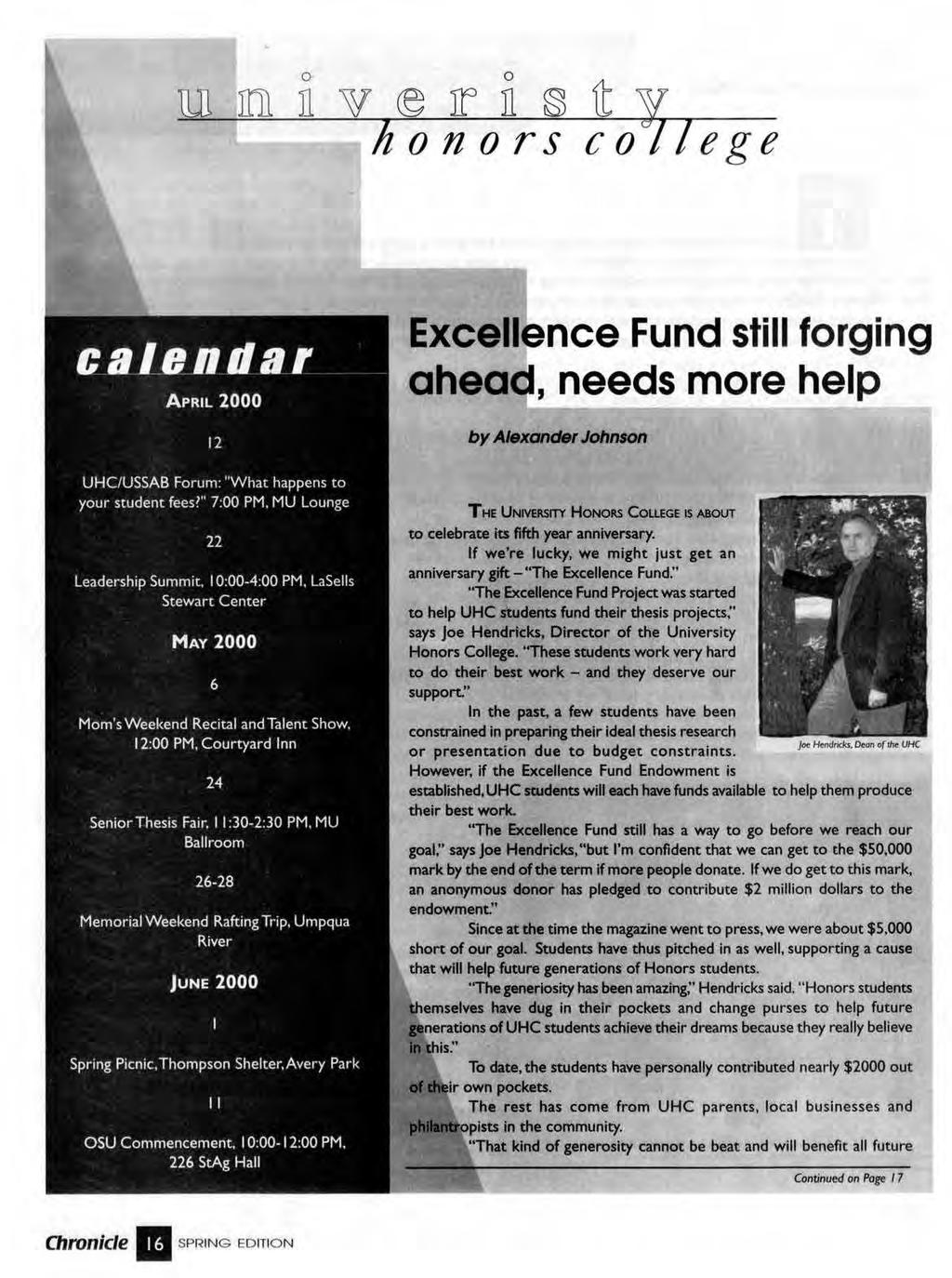 "0 vr fty honors college calendar APRIL 2000 12 Excellence Fund still forging ahead, needs more help by Alexander Johnson UHC/USSAB Forum: 'What happens to your student fees?"" 7:00 PM."