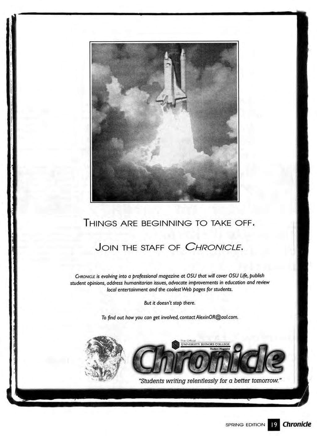 THINGS ARE BEGINNING TO TAKE OFF. JOIN THE STAFF OF CHRONICLE. CHRONICLE 5 evolving into a professional magazine at 051.