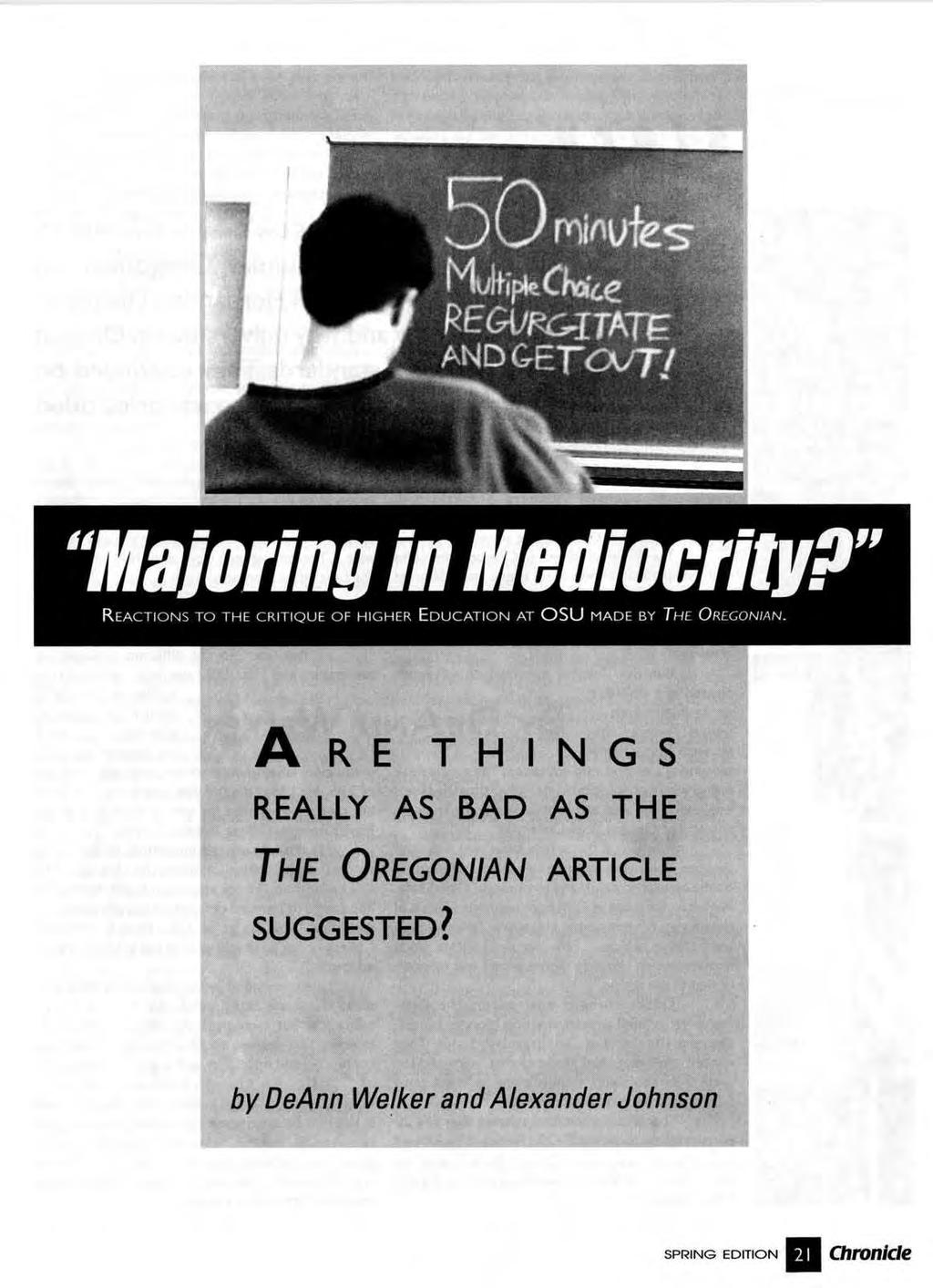 """Majoring in MeUiocritvP"" REACTIONS TO THE CRITIQUE OF HIGHER EDUCATION AT OSU MADE BY Ti-c OREGONIAN."