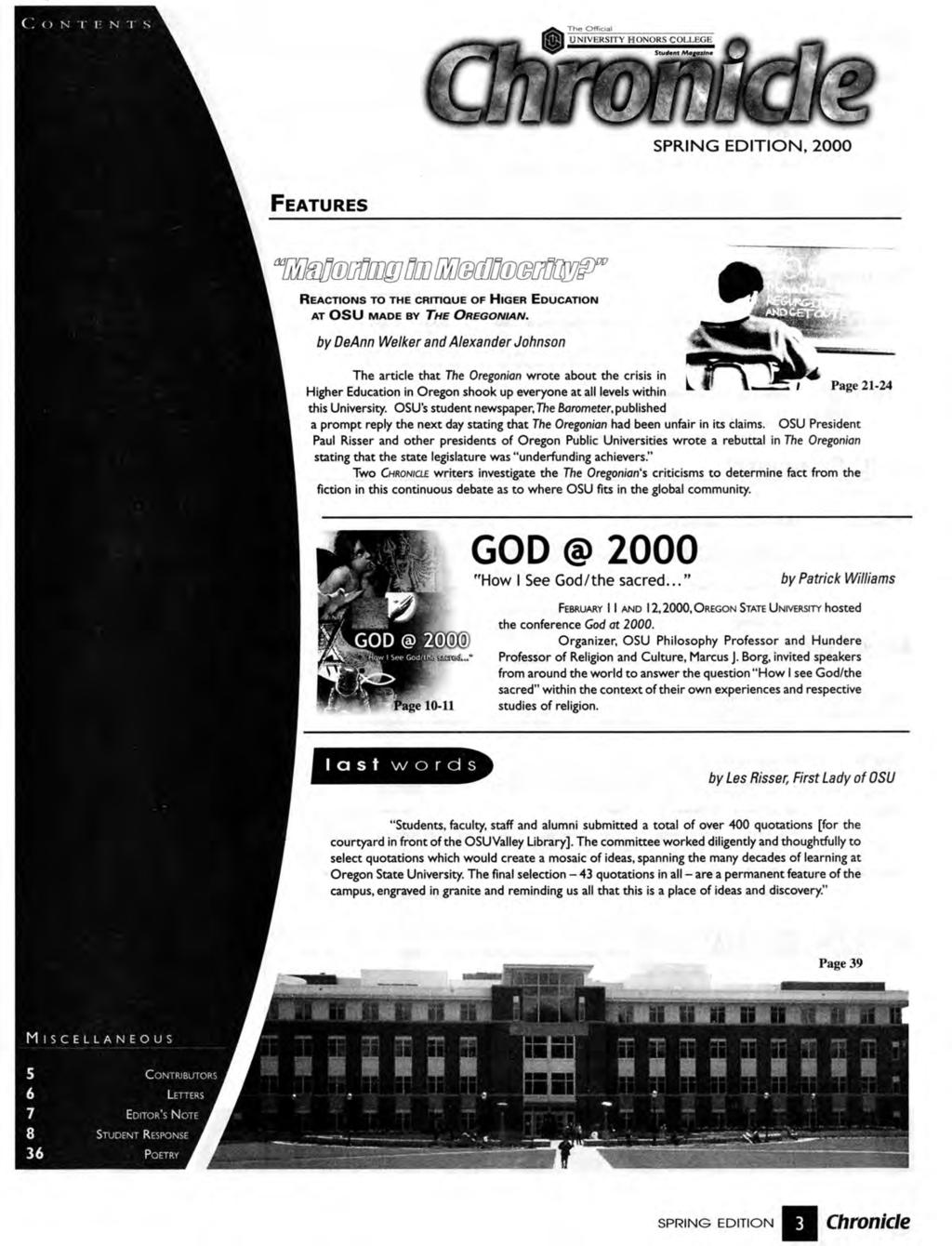C 0 N T E N T S SPRING EDITION, 2000 FEATURES REACTIONS TO THE CRITIQUE OF HIGER EDUCATION AT OSU MADE BY THE OREGONIAN.