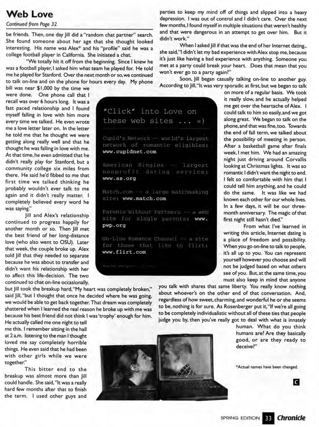 Web Love Continued from Page 32 be friends. Then, one day Jill did a random chat partner' search. She found someone about her age that she thought looked interesting.