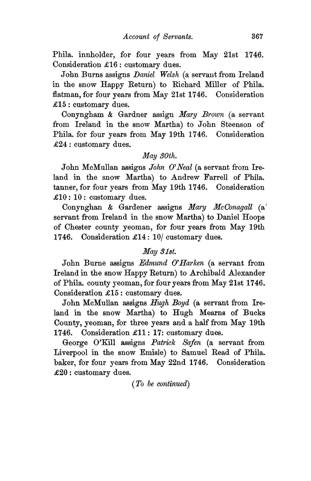 Account of Servants, 367 Phila. innholder, for four years from May 21st 1746. Consideration 16 : customary dues.