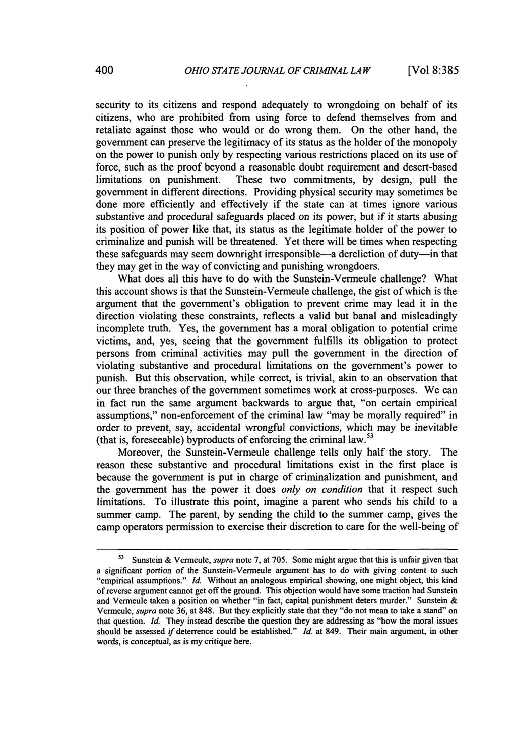 400 OHIO STATE JOURNAL OF CRIMINAL LAW [Vol 8:385 security to its citizens and respond adequately to wrongdoing on behalf of its citizens, who are prohibited from using force to defend themselves