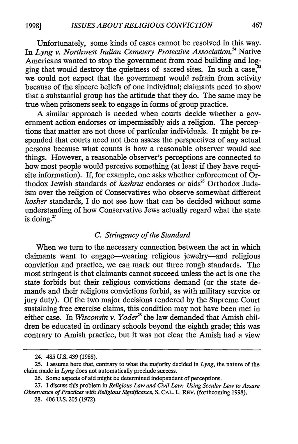1998] ISSUES ABOUT RELIGIOUS CONVICTION Unfortunately, some kinds of cases cannot be resolved in this way. In Lyng v.