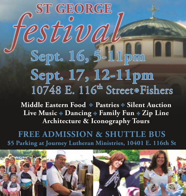 ST. GEORGE FESTIVAL Date and time: Sept. 16, 5:00-11:00 pm; Sept. 17, 12:00 to 11:00 pm. Please mark these dates and times on your calendar and prayerfully consider how you can help. St.