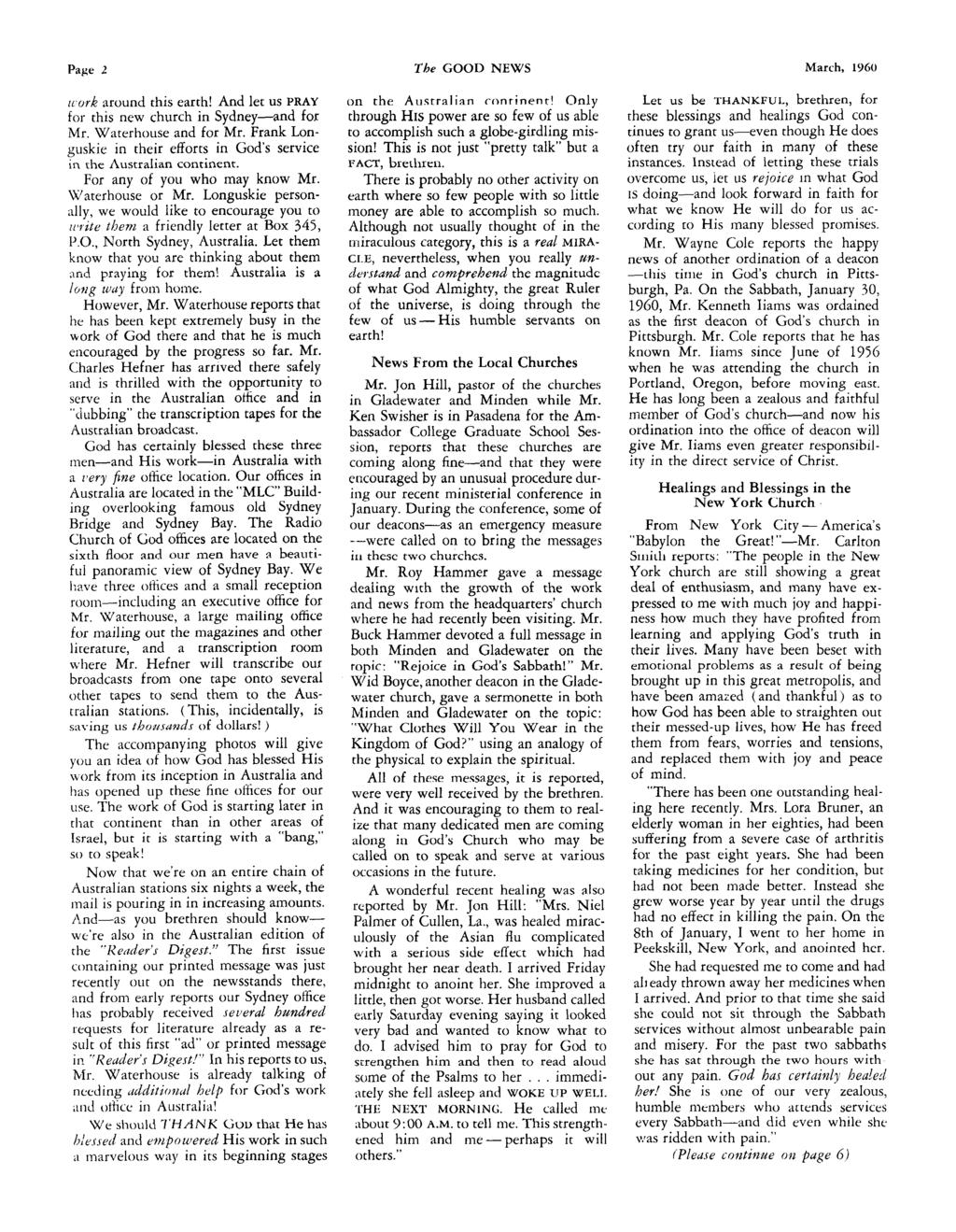 Page 2 The GOOD NEWS March, 1960 uork around this earth! And let us PRAY for this new church in Sydney-and for Mr. Waterhouse and for Mr.