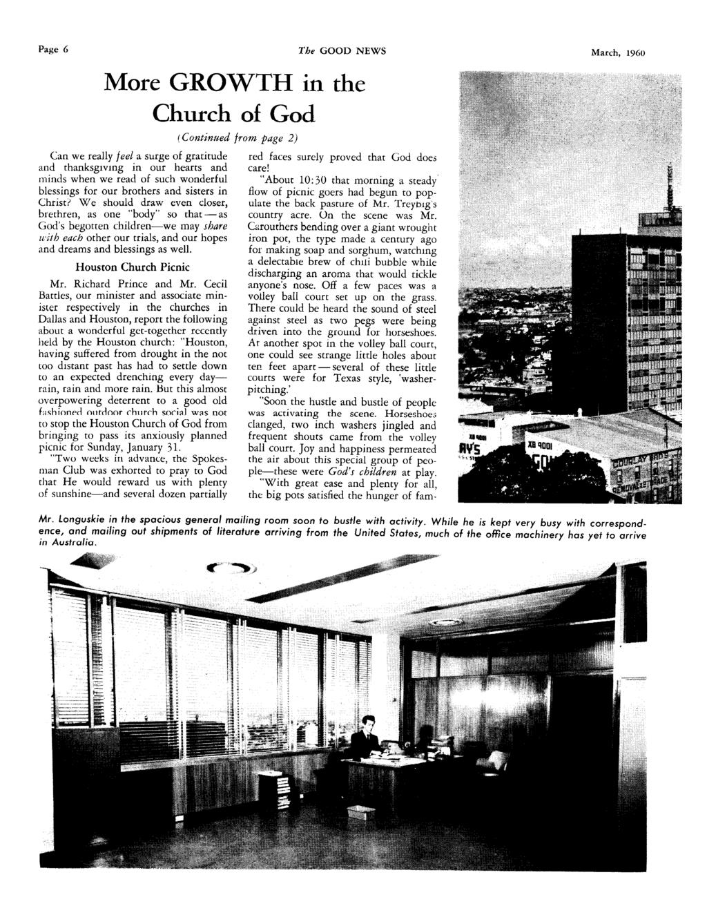 Page 6 The GOOD NEWS March, 1960 More GROWTH in the Church of God (Continued from page 2) Can we really feel a surge of gratitude and thanksgiving in our hearts and minds when we read of such