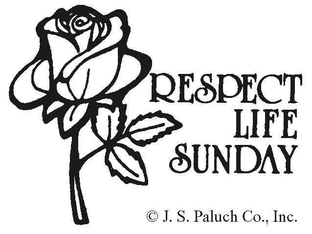 October 14, 2007 Twenty-eighth Sunday in Ordinary Time Page Four On this Respect Life Sunday, and throughout the month of October, the Church proclaims again, as she does each day, the sanctity of