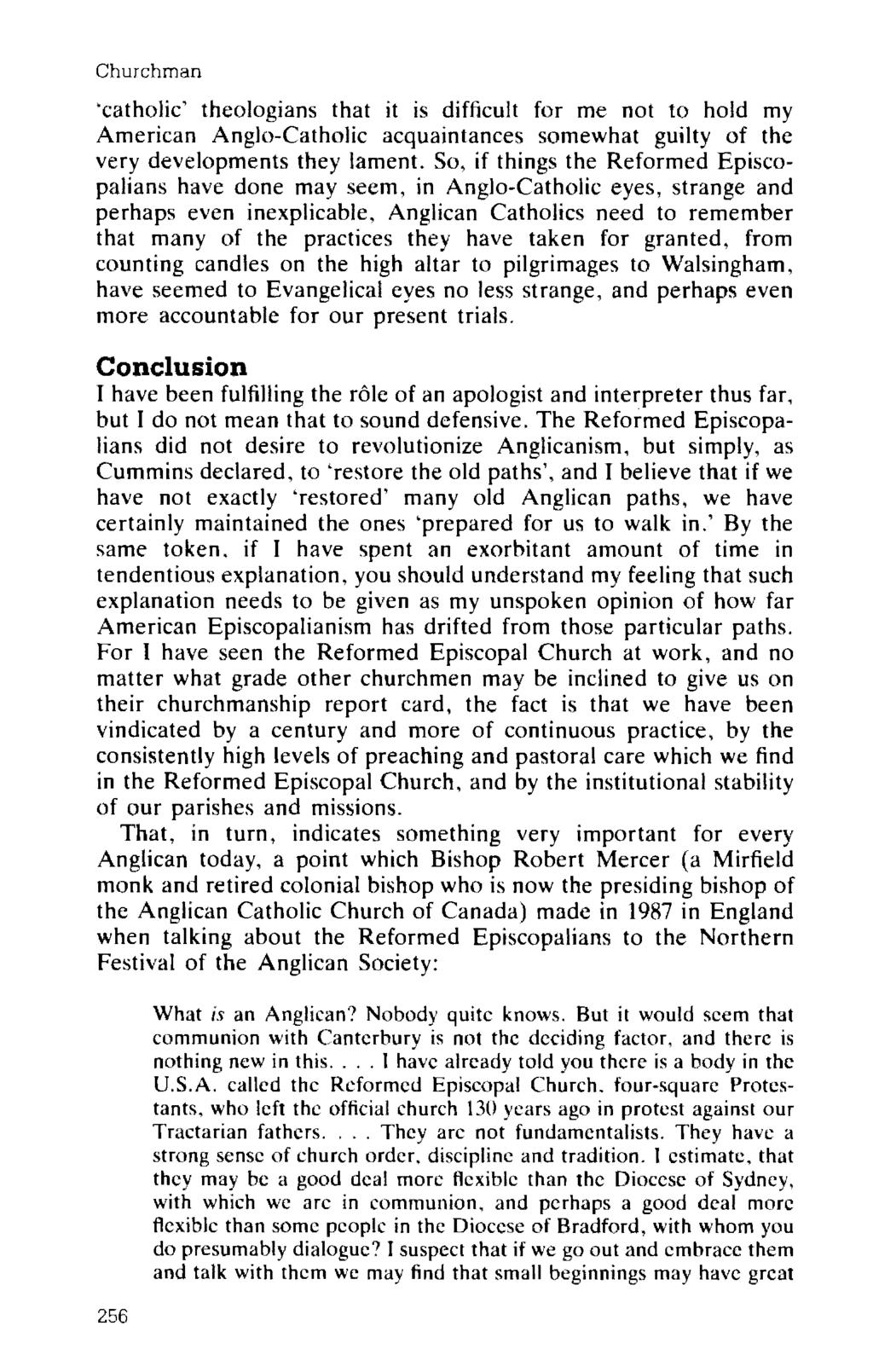 Churchman 'catholic' theologians that it is difficult for me not to hold my American Anglo-Catholic acquaintances somewhat guilty of the very developments they lament.