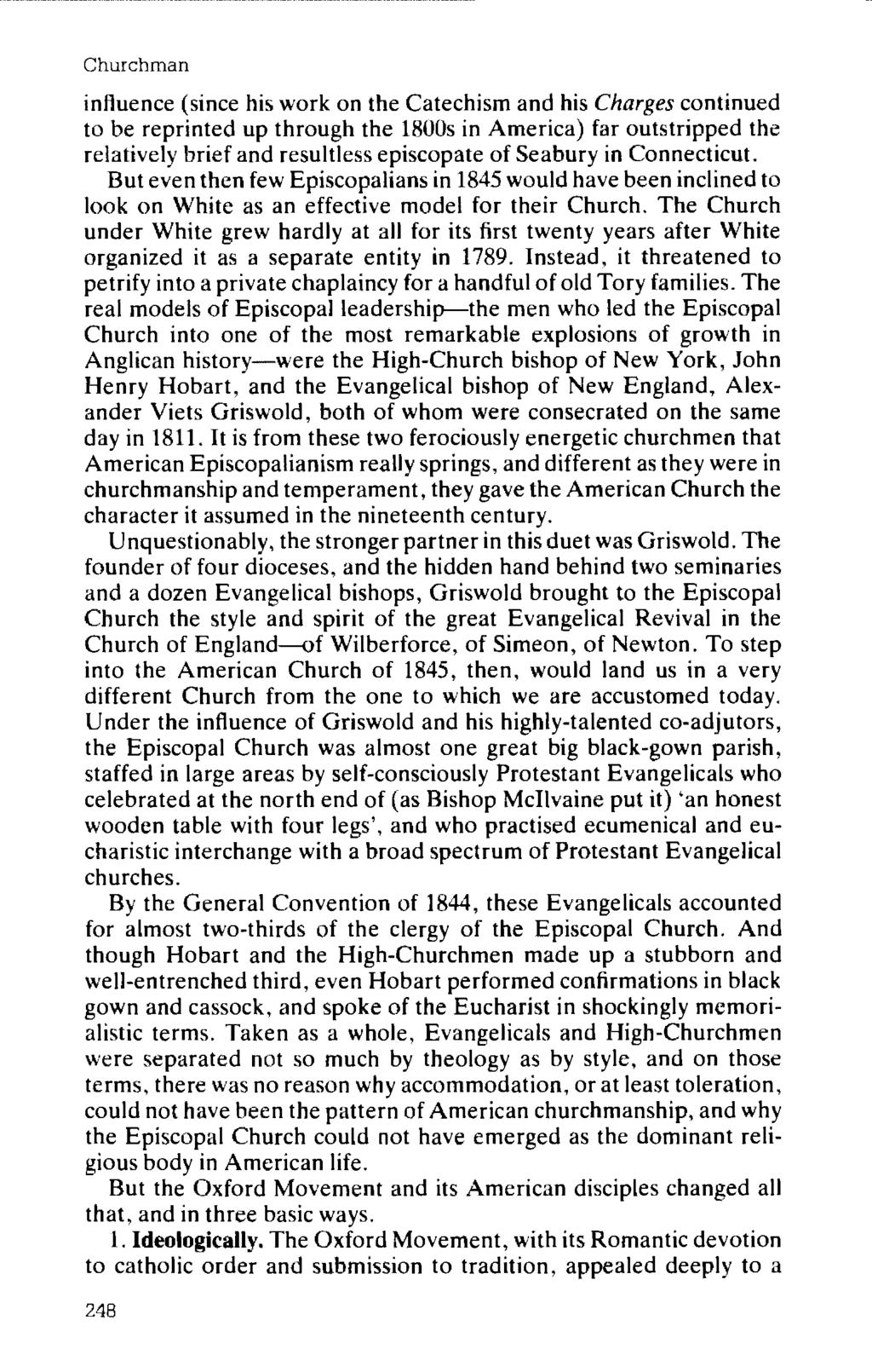 Churchman influence (since his work on the Catechism and his Charges continued to be reprinted up through the 1800s in America) far outstripped the relatively brief and resultless episcopate of