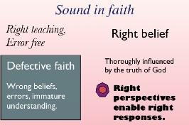 4. Sound in faith This becomes the first of a triad. The sound of faith, love and perseverance. This word sound is exactly the same word that he used when describing sound doctrine in verse 1.