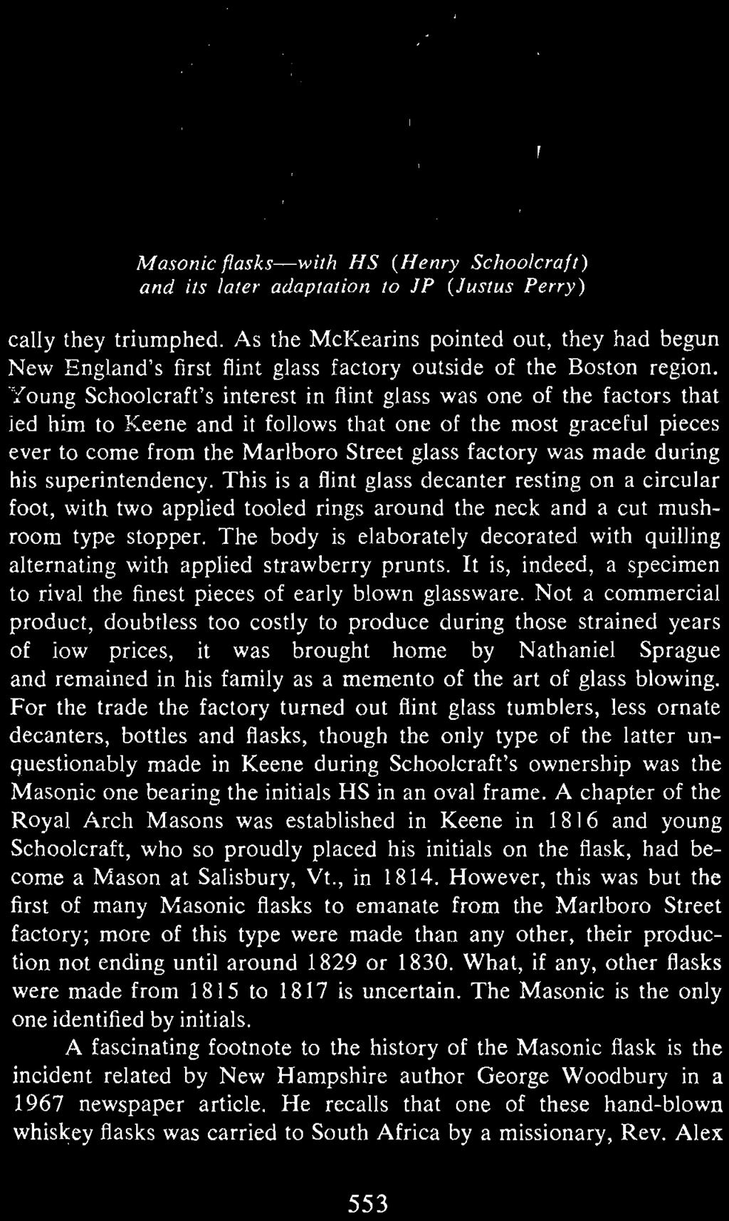 Young Schoolcraft's interest in flint glass was one of the fact ors that led him to Keene and it follows that one of the most graceful piece s ever to come from the Marlboro Street glass factory was