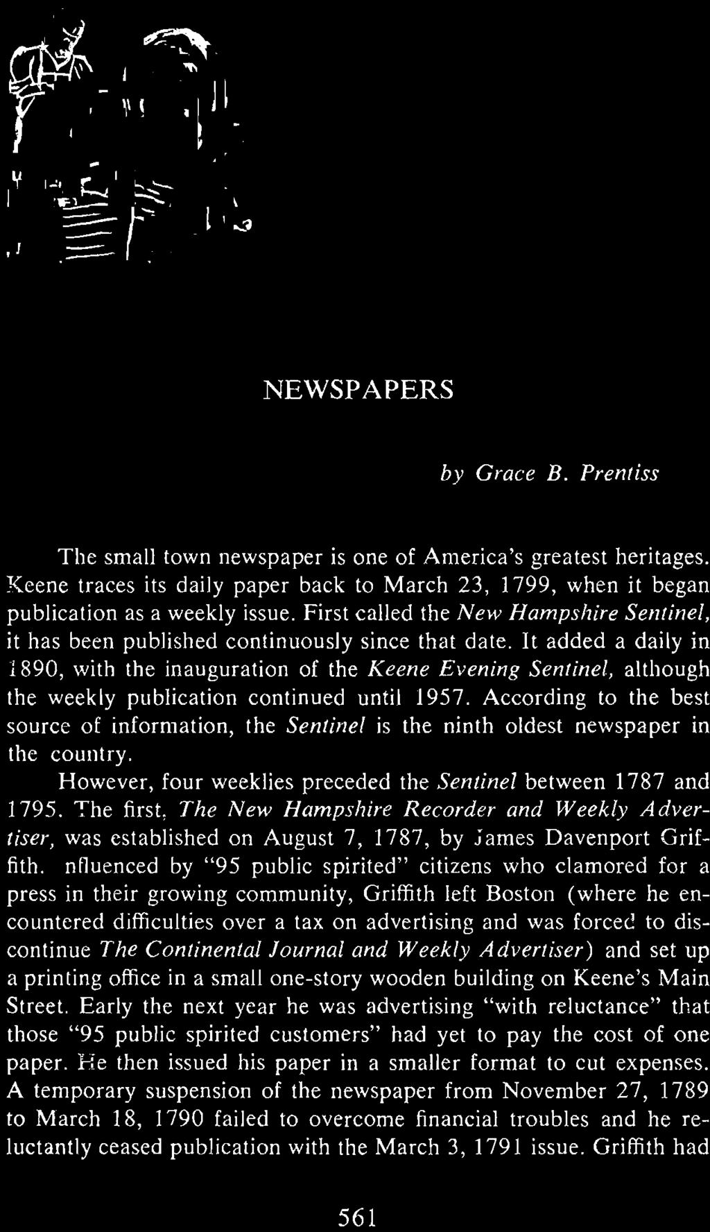 It added a daily in 1890, with the inauguration of the Keene Evening Sentinel, altho ugh the weekly publicat ion continued until 1957.