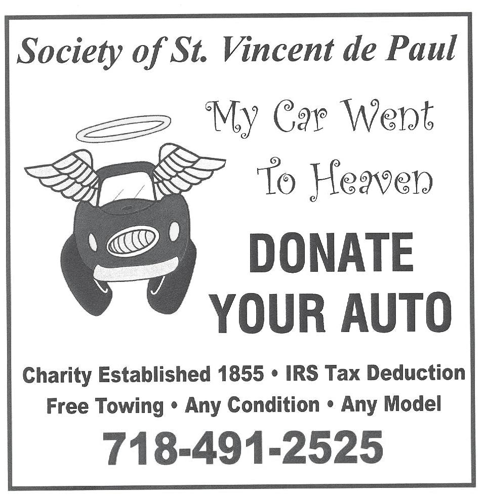 *************************************************************************** THE SOCIETY OF ST. VINCENT DE PAUL GIVES BACK! For each car, truck or van, running or not, the Society of St.