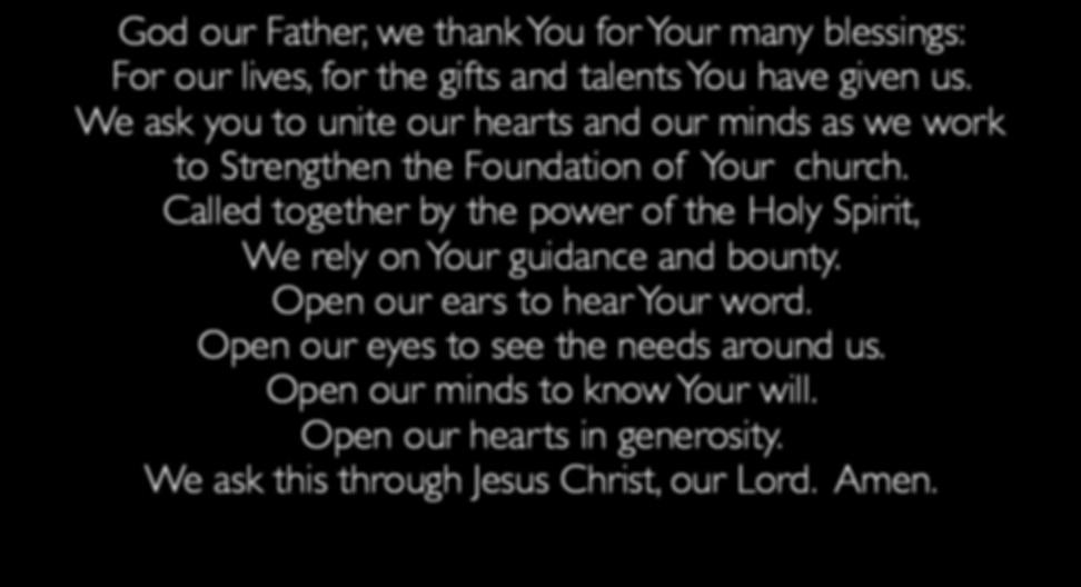 Called together by the power of the Holy Spirit, We rely on Your guidance and bounty. Open our ears to hear Your word.