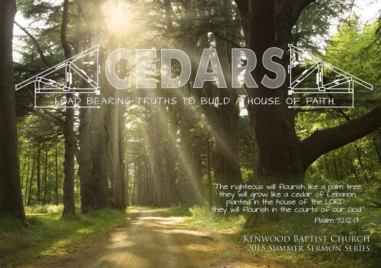 Cedars: Load-Bearing Truths to Build a House of Faith What is the Church?