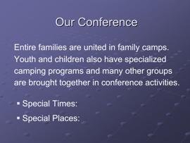 Slide 16 The annual conference offers a variety of services for local churches (training,