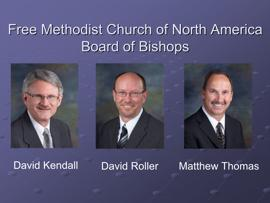 Slide 18 The Board of Bishops has primary oversight for U.S. and international conferences as outlined below: Bishop David W.