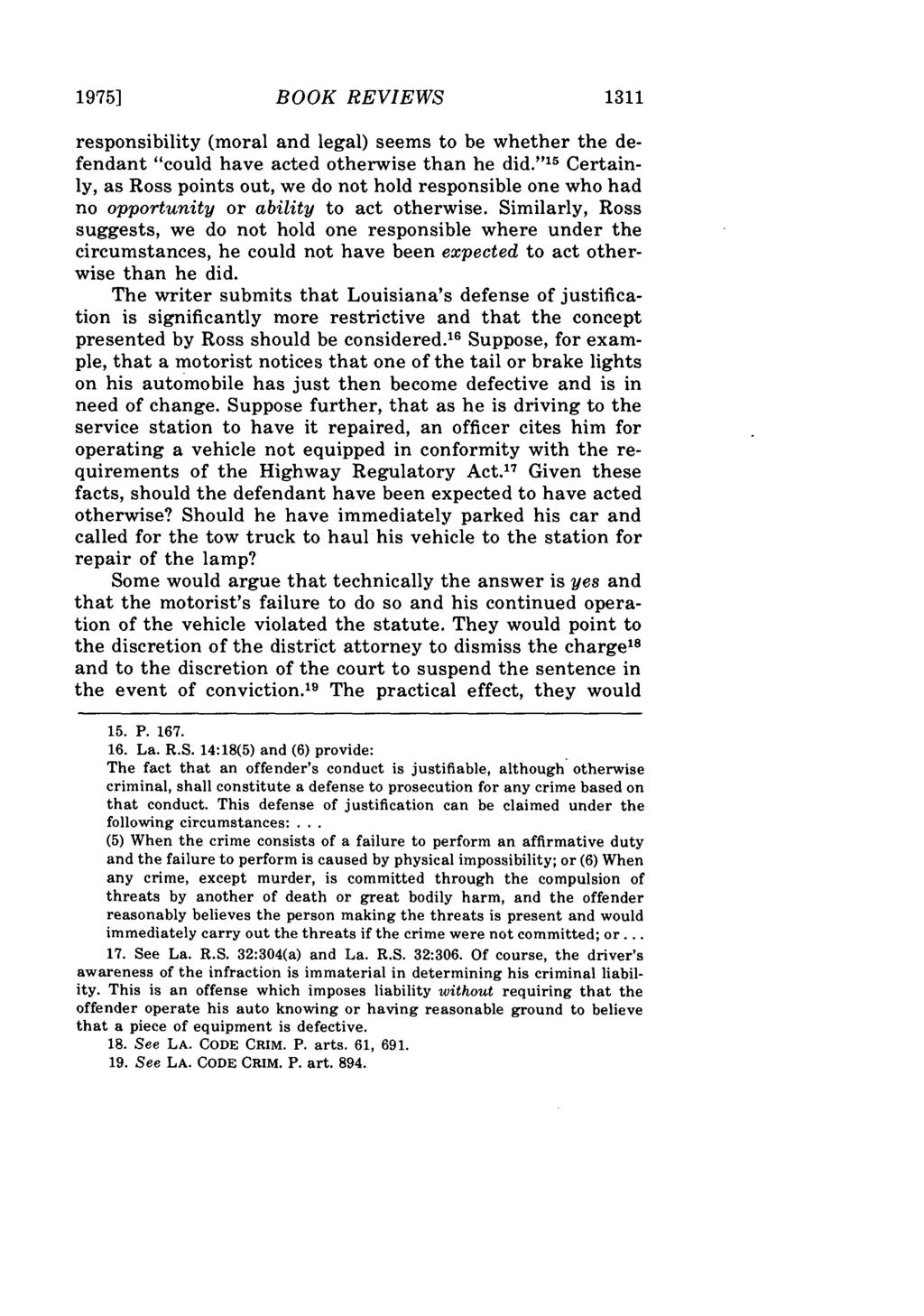 "1975] BOOK REVIEWS 1311 responsibility (moral and legal) seems to be whether the defendant ""could have acted otherwise than he did."