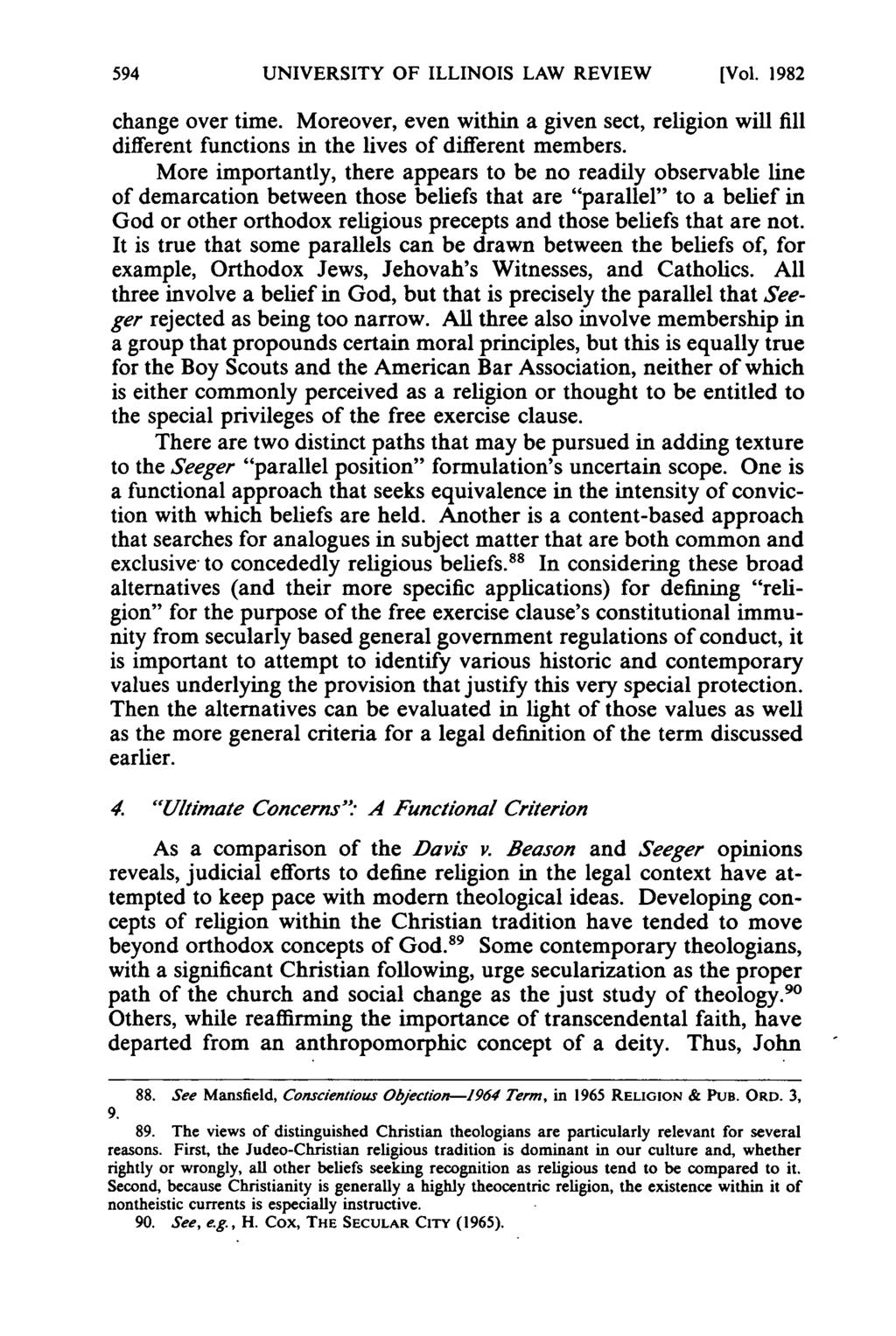 UNIVERSITY OF ILLINOIS LAW REVIEW [Vol. 1982 change over time. Moreover, even within a given sect, religion will fill different functions in the lives of different members.