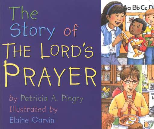 The Story of the Lord s Prayer Author: Patricia A.