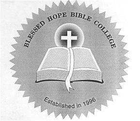 BLESSED HOPE BIBLE COLLEGE P O Box 310295 Tampa, Florida 33680 (813) 773-6076 Email: APPLICATION FOR ADMISSION I hereby request application to Blessed Hope Bible College (BHBC); whereby, I may study
