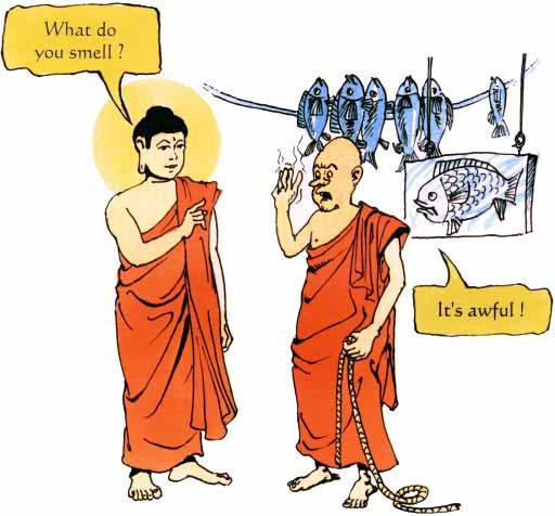 The Fishmonger s Making good friends The Buddha and Ananda were begging in a city. They passed a fishmonger s.