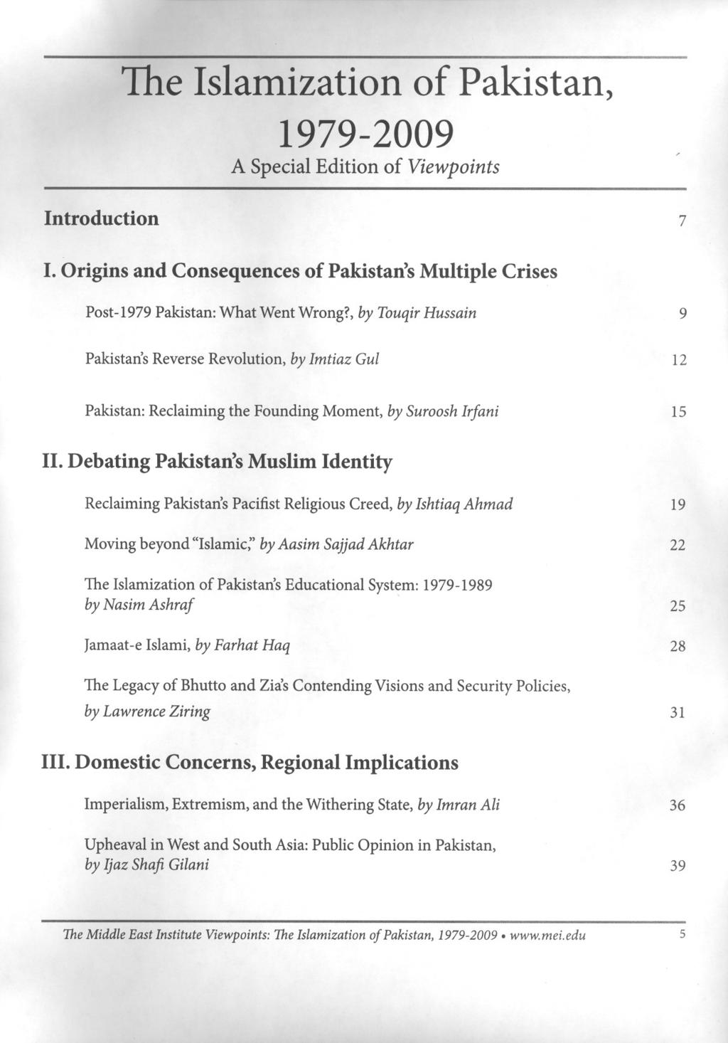 The Islamization of Pakistan, 1979-2009 A Special Edition of Viewpoints Introduction 7 I. Origins and Consequences of Pakistan's Multiple Crises Post-1979 Pakistan: What Went Wrong?