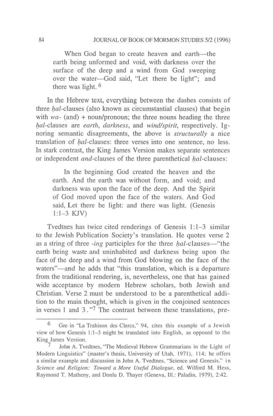 84 JOURNAL OF BOOK OF MORMON STUDIES 5f2 (1996) When God began to create heaven and earth-the earth being unformed and void, with darkness over the surface of the deep and a wind from God sweeping