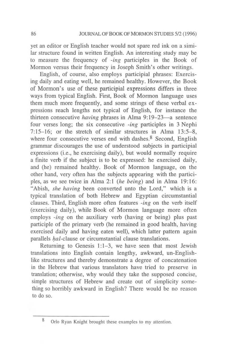 86 JOURNAL OF BOOK OF MORMON srtjdies 5(2 (1996) yet an editor or English tcacher would not spare red ink on a similar structure found in written English.