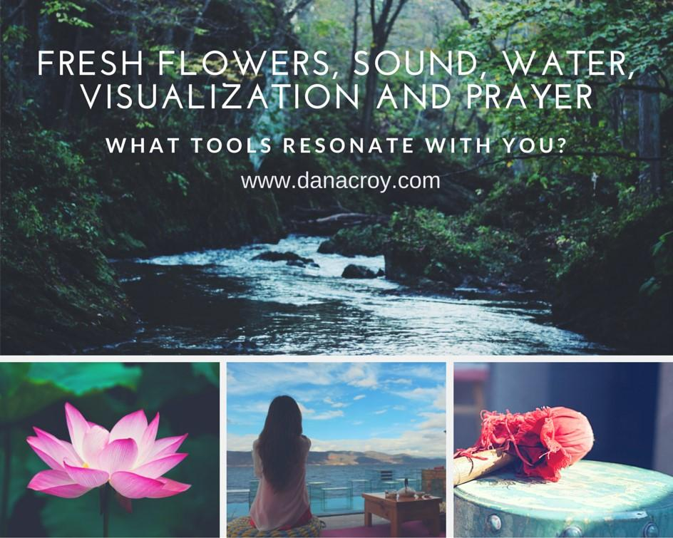 fresh flowers, sound, water, visualization & prayer when cleansing my home, work space or self.